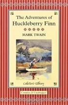 Марк Твен - The Adventure of Huckleberry Finn (подарочное издание)