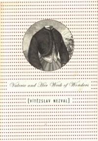 Vitezslav Nezval - Valerie and Her Week of Wonders