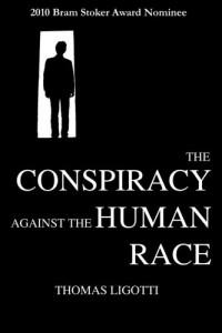 Thomas Ligotti - The Conspiracy Against the Human Race