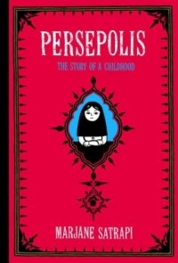 Marjane Satrapi - Persepolis: The Story of a Childhood