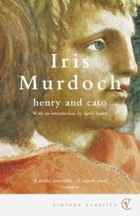 Iris Murdoch - Henry and Cato