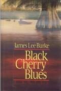 James Lee Burke - Black Cherry Blues