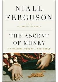 Niall Ferguson - The Ascent of Money: A Financial History of the World