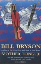 Bill Bryson - Mother Tongue: The English Language