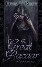 Peter V. Brett - The Great Bazaar and Other Stories