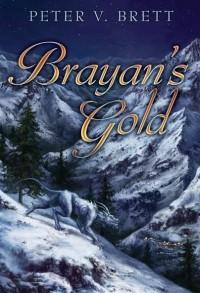 Peter V. Brett - Brayan's Gold