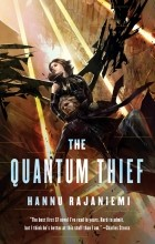 Hannu Rajaniemi - The Quantum Thief