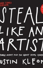 Austin Kleon - Steal Like an Artist: 10 Things Nobody Told You About Being Creative