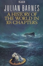 Julian Barnes - A History Of The World In 10½ Chapters