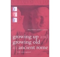 - Growing Up and Growing Old in Ancient Rome: A Life Course Approach