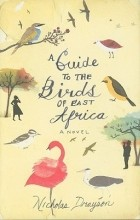 Nicholas Drayson - A Guide to the Birds of East Africa