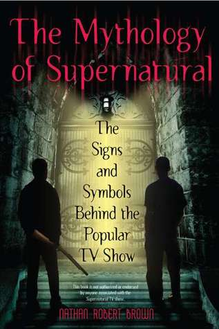 The Mythology Of Supernatural The Signs And Symbols