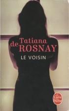 Tatiana de Rosnay - Le voisin