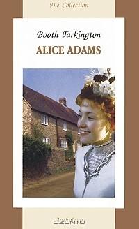 Booth Tarkington - Alice Adams