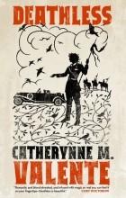 Catherynne M. Valente - Deathless
