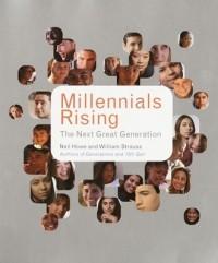 - Millennials Rising: The Next Great Generation