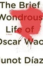 Junot Díaz - The Brief Wondrous Life of Oscar Wao