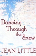 Jean Little - Dancing Through the Snow