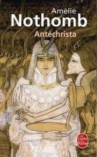 Amelie Nothomb - Antechrista