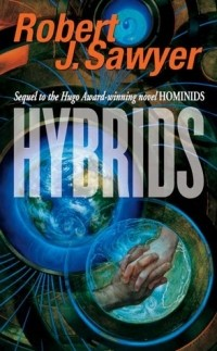 Robert J. Sawyer - Hybrids
