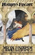Мэган Линдхольм - Полет гарпии