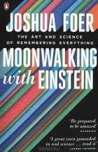 Joshua Foer - Moonwalking with Einstein: The Art and Science of Remembering Everything