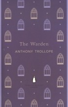 Anthony Trollope - The Warden