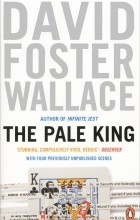 Wallace David Foster - The Pale King