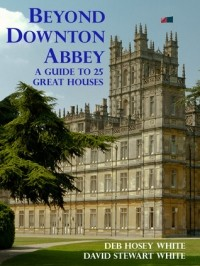 - Beyond Downton Abbey: A Guide to 25 Great Houses