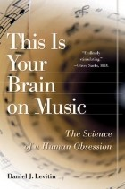 Дэниел Левитин - This is your brain on music: the science of a human obsession
