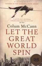 Colum McCann - Let the Great World Spin