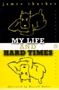 James Thurber - My Life and Hard Times