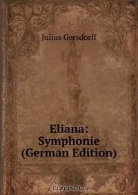 Julius Gersdorff - Eliana: Symphonie (German Edition)