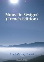 Rene Vallery-Radot - Mme. De Sevigne (French Edition)