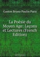 Gaston Bruno Paulin Paris - La Poesie du Moyen Age: Lecons et Lectures (French Edition)