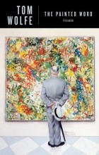Tom Wolfe - The Painted Word