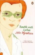 John Wyndham - Trouble with lichen