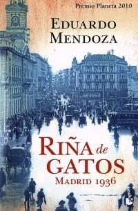 Eduardo Mendoza - Rina de gatos: Madrid 1936