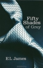 E.L. James - Fifty Shades of Grey