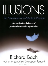 Richard Bach - Illusions: The Adventures of a Reluctant Messiah