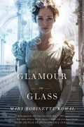 Mary Robinette Kowal - Glamour in Glass