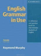 Raymond Murphy - English Grammar in Use: A Reference and Practice Book for Intermediate Students