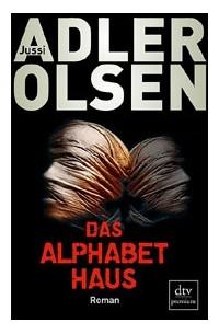 Jussi Adler-Olsen - Das Alphabethaus