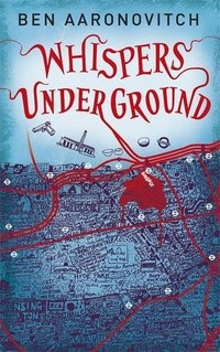 Ben Aaronovitch - Whispers Under Ground