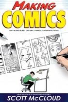 Scott McCloud - Making Comics: Storytelling Secrets of Comics, Manga and Graphic Novels