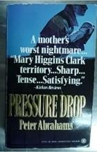 Peter Abrahams - Pressure Drop