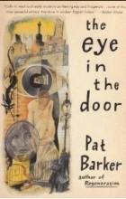 Pat Barker - The Eye in the Door