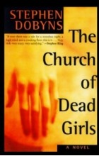 Stephen Dobbys - The Church of Dead Girls