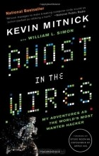 Кевин Митник - Ghost in the Wires: My Adventures as the World's Most Wanted Hacker