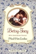 Maud Hart Lovelace - Betsy-Tacy